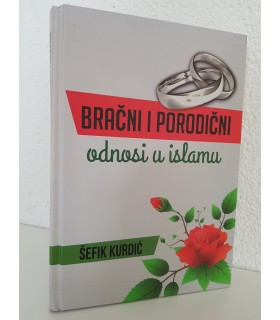 BRAĆNI I PORODIČNI ODNOSI U ISLAMU