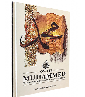 Ovo je Muhammed Allahov poslanik sallallahu alejhi ve sellem